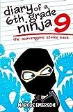 Diary of a 6th Grade Ninja 9: The Scavengers Strike Back