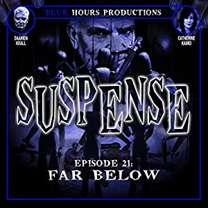 SUSPENSE Episode 21: Far Below Radio/TV Program