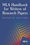 By Modern Language Association: MLA Handbook for Writers of Research Papers 7th Edition