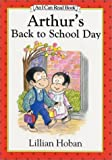 Arthur's Back to School Day (I Can Read Book 2) (0060249560) by Hoban, Lillian