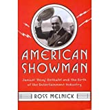 "[ AMERICAN SHOWMAN SAMUEL ""ROXY"" ROTHAFEL AND THE BIRTH OF THE ENTERTAINMENT INDUSTRY, 1908-1935 BY MELNICK, ROSS..."
