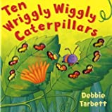 Ten Wriggly Wiggly Caterpillars