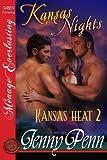 Kansas Nights [Kansas Heat 2] (Siren Publishing Menage Everlasting)