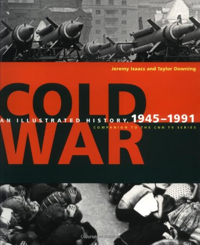 Cold War: An Illustrated History, 1945-1989