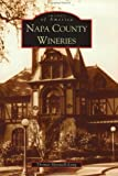 img - for Napa County Wineries (Images of America: California) book / textbook / text book