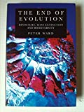The End of Evolution (0297814753) by PETER WARD