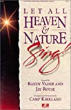 img - for Let All Heaven and Nature Sing book / textbook / text book