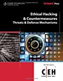 Ethical Hacking and Countermeasures: Threats and Defense Mechanisms (EC-Council Press)