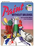 Paint Without Brushes (0943452155) by Wilmes, Liz