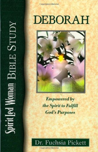 Deborah: Empowered by the Spirit to Fulfill God's Purposes (Christian Living), Pickett, Fuchsia