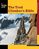 The Trad Climbers Bible (How To Climb Series)