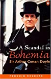 *SCANDAL IN BOHEMIA                PGRN3 (Penguin Readers: Level 3)
