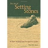 The Art of Setting Stones: & Other Writings from the Japanese Gardenby Marc Keane