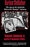 "Harlem Godfather: The Rap on my Husband, Ellsworth ""Bumpy"" Johnson"