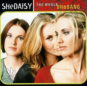Shedaisy - Whole Shebang By Shedaisy (1999) - Zortam Music