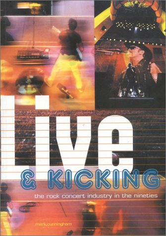 Live & Kicking: The Rock Concert Industry In The Nineties