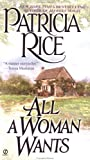 All a Woman Wants (Signet Historical Romance) (0451202899) by Rice, Patricia