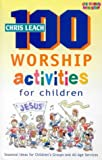 100 Worship Activities for Children