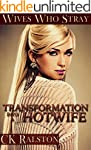 Wives Who Stray: Transformation into...