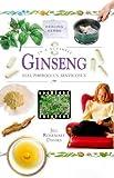 In a Nutshell - Ginseng: Eleutherocus senticosus (In a Nutshell: Healing Herbs) Jill Rosemary Davies