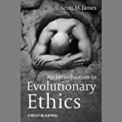 An Introduction to Evolutionary Ethics | [Scott M. James]