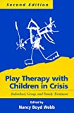 img - for Play Therapy with Children in Crisis, Second Edition: Individual, Group, and Family Treatment book / textbook / text book