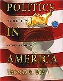 Politics in America, National Version (6th Edition)