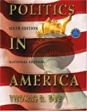 img - for Politics in America, National Version (6th Edition) book / textbook / text book