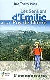 echange, troc Jean-Thierry Plane - Les sentiers d'Emilie dans le Puy-de-Dôme : 25 promenades très faciles