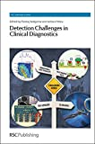 img - for Detection Challenges in Clinical Diagnostics: RSC (RSC Detection Science) book / textbook / text book