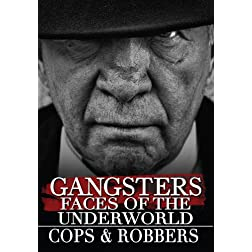 Gangsters: Faces from the Underground - Cops & Robbers (Amazon.com Exclusive)