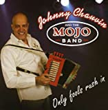 echange, troc Johnny Chauvin and the Mojo Band - Only Fools Rush In