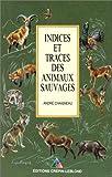 echange, troc André Chaigneau - Indices et traces des animaux sauvages