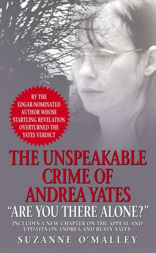 Are You There Alone?: The Unspeakable Crime of Andrea Yates, SUZANNE O'MALLEY
