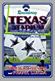 img - for Remembering Texas Stadium: Cowboy Greats Recall the Blood, Sweat, and Pride of Playing in the NFL's Most Unique Home book / textbook / text book