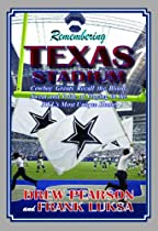 Remembering Texas Stadium: Cowboy Greats Recall the Blood, Sweat, and Pride of Playing in the NFL's Most Unique Home