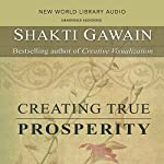 Creating True Prosperity | Shakti Gawain