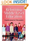 Reforming Middle Level Education: Considerations for Policymakers (Handbook of Research in Middle Level Education) (Handbook of Research in Middle Level Education Series.)