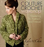 Couture Crochet Workshop (1596680083) by Chin, Lily