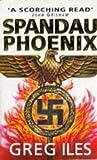 Spandau Phoenix (0340638214) by Greg Iles