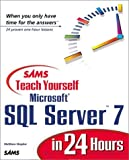 Matt Shepker Sams Teach Yourself Microsoft SQL Server 7 in 24 Hours