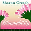 Bloomability (       UNABRIDGED) by Sharon Creech Narrated by Mandy Siegfried