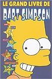 echange, troc Matt Groening - Le Grand Livre de Bart Simpson