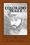 img - for Colorado Trails (Tales of Lonely Trails) (Volume 2) book / textbook / text book