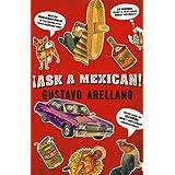 Ask a Mexican ~ Gustavo Arellano