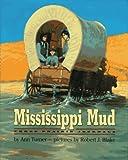 Mississippi Mud: Three Prairie Journals (006024433X) by Turner, Ann Warren