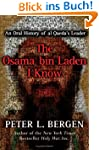 The Osama bin Laden I Know: An Oral H...