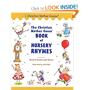 The Christian Mother Goose Book of Nursery Rhymes [Hardcover]