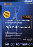 echange, troc Tony Northrup, Shawn Wildermuth, Bill Ryan - Les bases du développement d'applications avec .NET 2.0 : MCTS Examen 70-536
