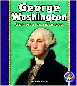 george washington una vida de liderazgo libros para